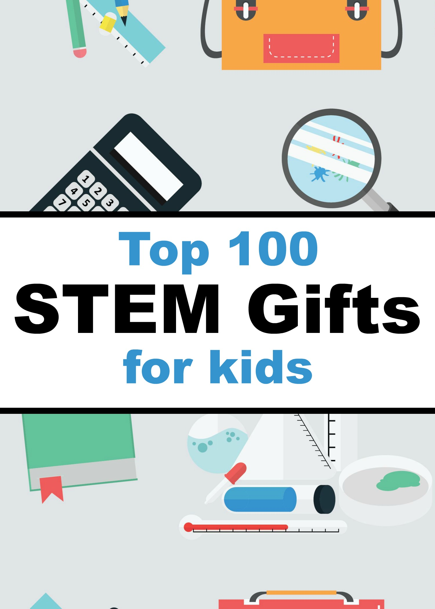 Top 100 STEM Gifts for Kids